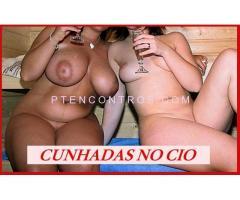 24H CUNHADAS NO CIO ! 1º VEZ O DIV + AMIGAS GIRAS 968297086 - Imagem 3